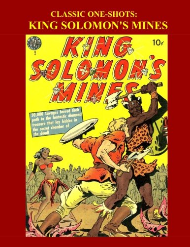 9781522996682: Classic One-Shots: King Solomon's Mines: Great Single-Issue Golden Age Adventure Comics - All Stories - No Ads