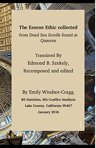 9781522996781: The Essene Ethic Collected from Dead Sea Scrolls Found at Qumran: with an Ethical Application of Principles of Healthi