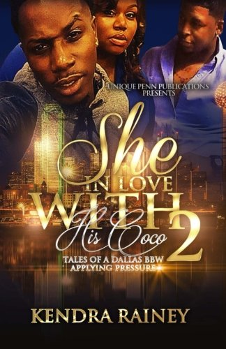 She In Love With His CoCo 2: Applying Pressure: Kendra Rainey