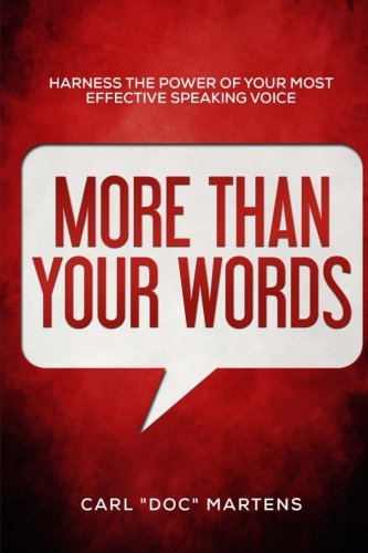 9781522998044: More Than Your Words: Harness the power of your most effective speaking voice
