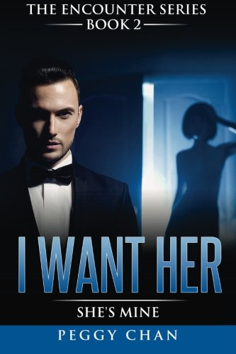 9781522998419: I Want Her! (The Encounter Series) (Volume 2)