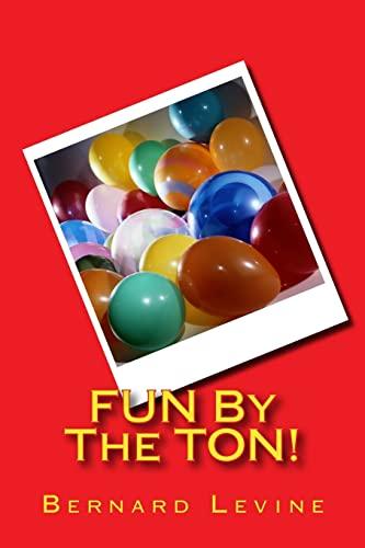 9781522998860: FUN By The TON!