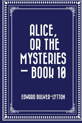 9781522998938: Alice, or the Mysteries — Book 10