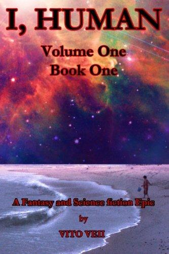 9781522999065: I, Human: Volume One, Book One (Volume 1)