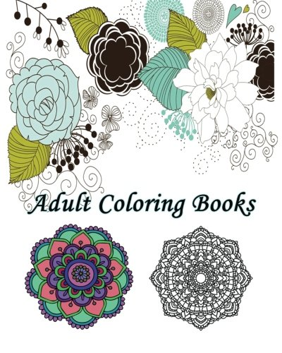 9781522999980: Adult Coloring Book: Creative flowers : Coloring Book Flowers for Relaxation