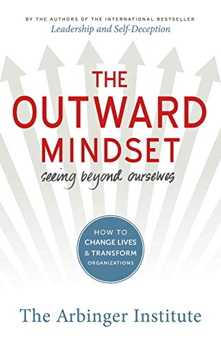 9781523082469: The Outward Mindset : Seeing Beyond Ourselves [Paperback] [Jan 01, 2014] The Arbinger Institute