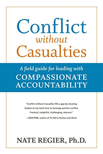 9781523082605: Conflict without Casualties: A Field Guide for Leading with Compassionate Accountability