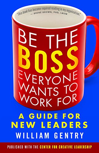 9781523084661: BE THE BOSS EVERYONE WANTS TO WORK FOR