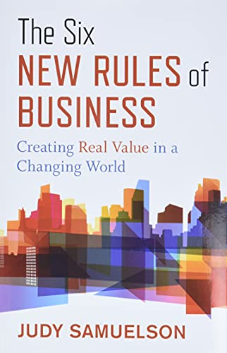 9781523089963: The Six New Rules of Business: Creating Real Value in a Changing World