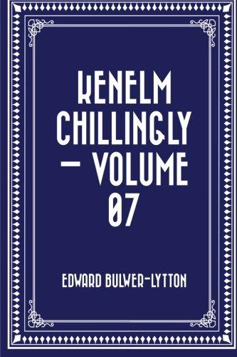9781523200245: Kenelm Chillingly — Volume 07