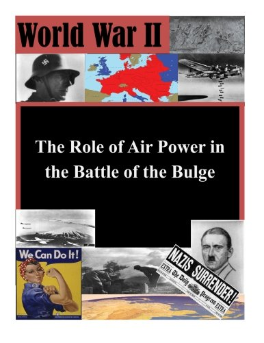 9781523200702: The Role of Air Power in the Battle of the Bulge (World War II)