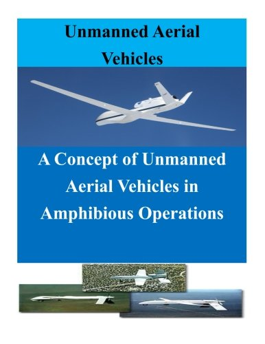 9781523200788: A Concept of Unmanned Aerial Vehicles in Amphibious Operations