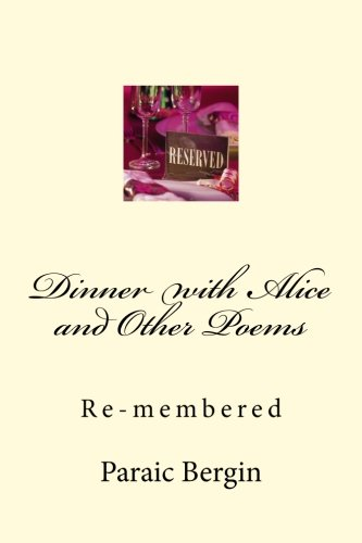 9781523200948: Dinner with Alice and Other Poems: Re-membered
