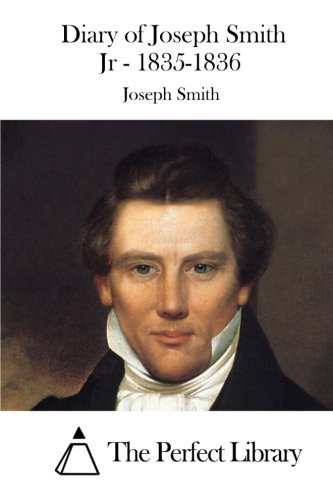 9781523201280: Diary of Joseph Smith Jr - 1835-1836 (Perfect Library)