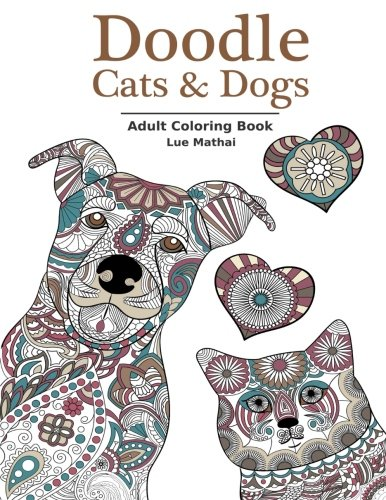 9781523202447: Doodle Cats & Dogs: Adult Coloring Book: Stress Relieving Cats and Dogs Designs for Women and Men - Perfect Coloring Book Gift for Grownups