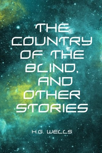 9781523203536: The Country of the Blind, and Other Stories