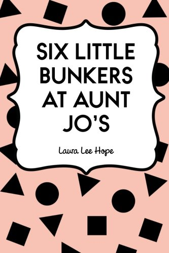 9781523203772: Six Little Bunkers at Aunt Jo's