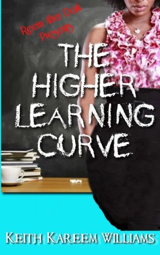 The Higher Learning Curve: Williams, Keith Kareem