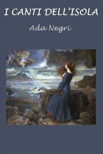 I Canti Dell isola (Paperback): ADA Negri