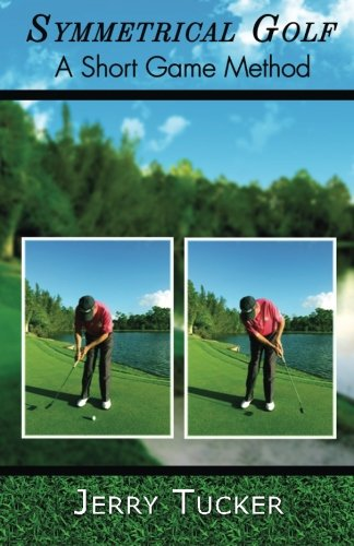 9781523206070: Symmetrical Golf: A Short Game Method
