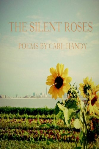 9781523208036: The Silent Roses: Poems by Carl Handy