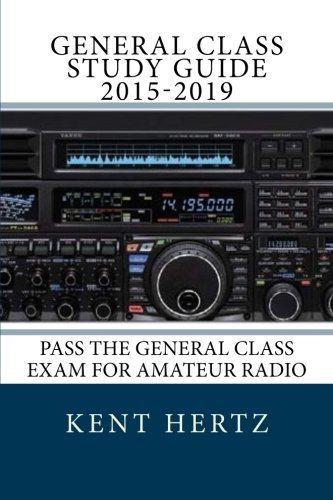 9781523208227: General Class Study Guide 2015-2019: Pass the General Class Exam for Amateur Radio