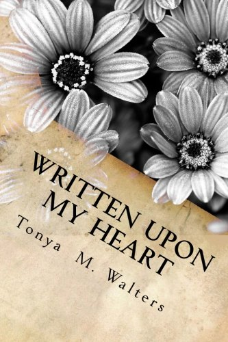 9781523209903: Written Upon My Heart: A Collection of Poems For God's Glory (Volume 1)