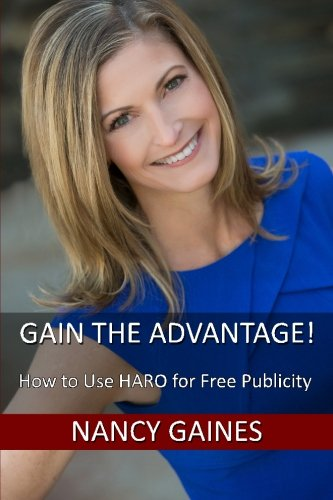 9781523209934: Gain the Advantage!: How to Use HARO for Free Publicity (Gain Business Advantage) (Volume 1)
