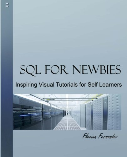 9781523210015: SQL For Newbies: Inspiring Visual Tutorials for Self Learners