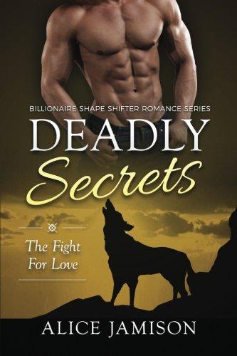 9781523210831: Deadly Secrets The Fight for Love (Billionaire Shape-Shifter Romance Series Book 3) (Volume 3)