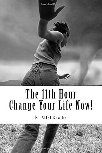 9781523211401: The 11th Hour: Change your life now!