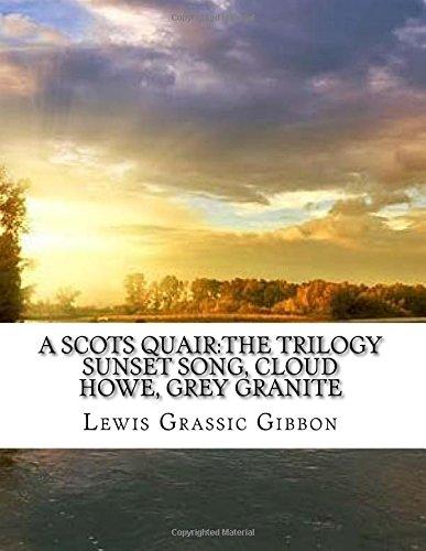 9781523211579: A Scots Quair:The Trilogy Sunset Song, Cloud Howe, Grey Granite