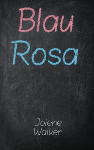 9781523212149: Blau Rosa (Volume 1) (German Edition)