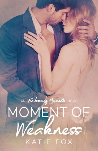 9781523212453: Moment of Weakness (Embracing Moments)