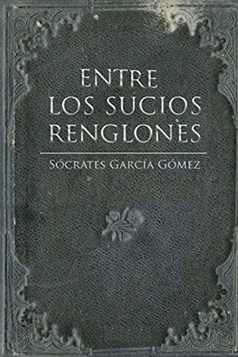 9781523213160: Entre los sucios renglones (Spanish Edition)