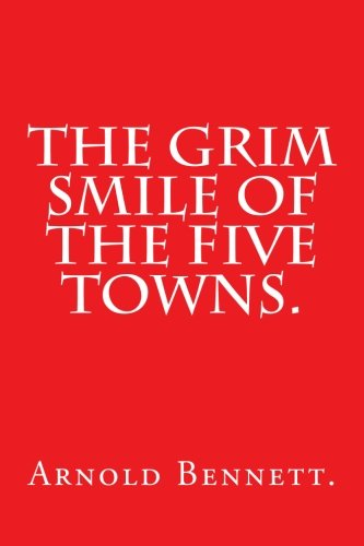 9781523214495: The Grim Smile of the Five Towns.