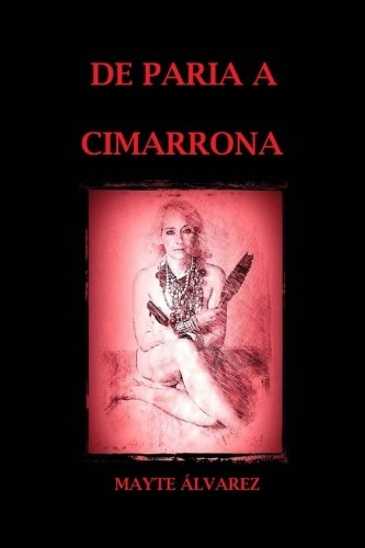 9781523215638: De paria a cimarrona (Spanish Edition)