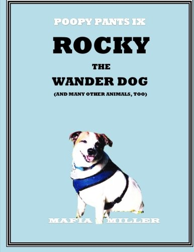 9781523216581: Rocky the Wander Dog: And Many Other Animals, Too (The Poopy Pants Chronicles) (Volume 9)