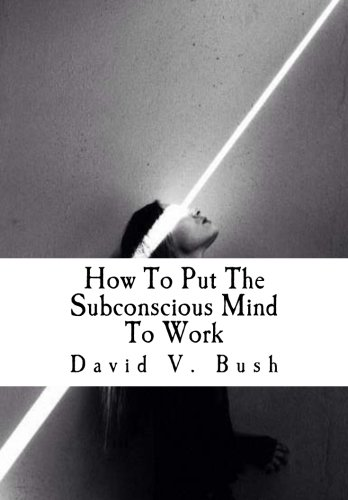 9781523216635: How To Put The Subconscious Mind To Work