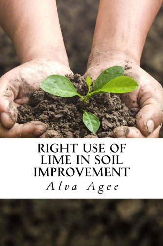 9781523216772: Right Use of Lime in Soil Improvement