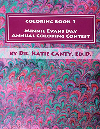 9781523217205: Coloring Book 1 Minnie Evans Day Annual Coloring Contest: A Tribute to Minnie Evans & Fine Art Friends