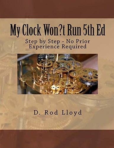 9781523217724: My Clock Won?t Run: Step by Step - No Prior Experience Required