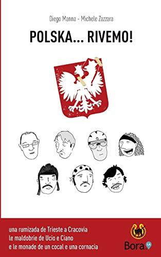 9781523218561: Polska... rivemo!: Sete bici, do veci, un cocal e una cornacia (Ciclomaldobrie) (Volume 2) (Italian Edition)