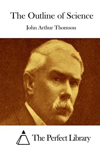 The Outline of Science: Thomson, John Arthur