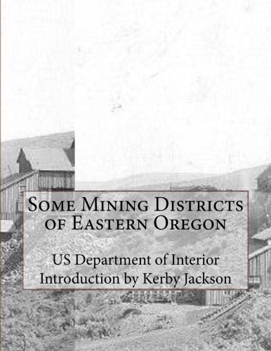 9781523221400: Some Mining Districts of Eastern Oregon