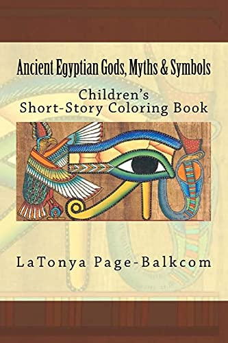 9781523221615: Ancient Egyptian Gods, Myths & Symbols: Childrens Short-Story Coloring Book