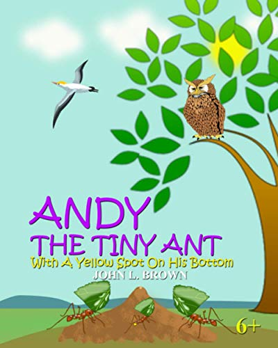 9781523221936: Andy The Tiny Ant: With A Yellow Spot On His Bottom