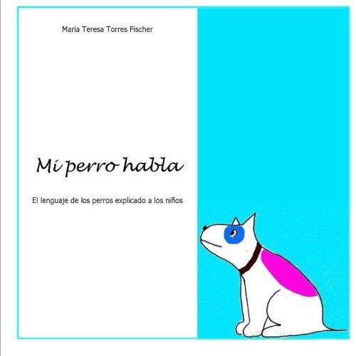 9781523222872: Mi perro habla: El lenguaje de los perros explicado a los niños (Spanish Edition)