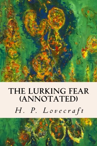 9781523224098: The Lurking Fear (annotated)