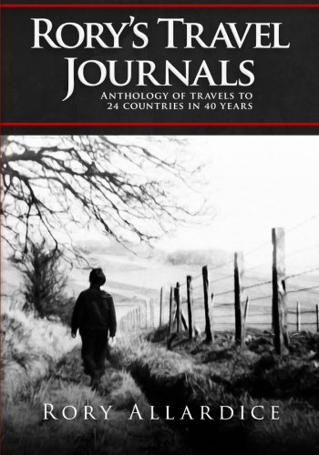 9781523224197: Rory's Travel Journals: Anthology of Travels to 24 Countries in 40 Years
